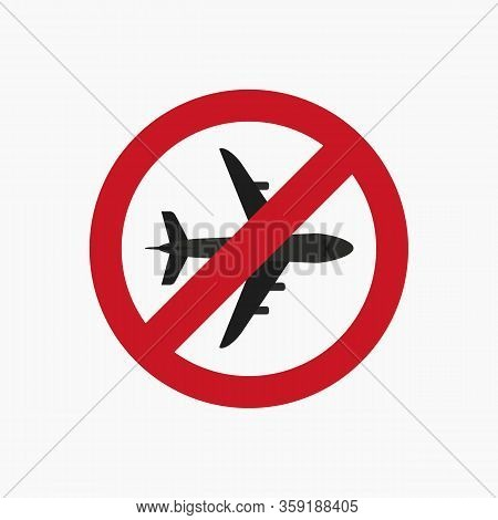 Airplane Icon With Prohibit Sign. Flight Ban Icon. Airplane Silhouette With Stop Sign Isolated On Wh