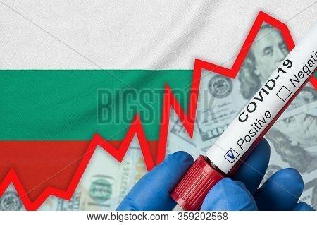 Coronavirus In Bulgaria. Positive Blood Test On Flag Background. Increase In Incidence. Economic Cri