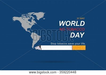 World No Tobacco Day. Cigarette Smoke Destroys The World. Stop Tobacco Save Your Life. Vector Illust