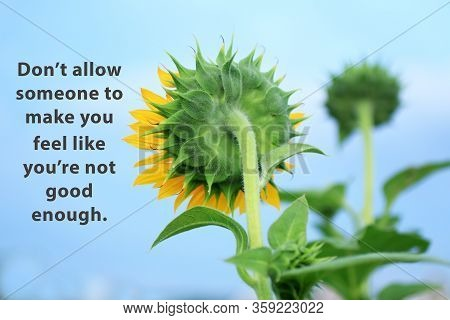Inspirational Quote - Do Not Allow Someone To Make You Feel Like You Are Not Good Enough. With Back