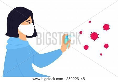Covid-19. Quarantine. A Girl In A Protective Face Mask Sprays A Disinfectant Spray On The Spores Of