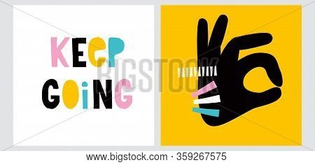 Colorful Handwritten Keep Going Inscription Isolated On A White Background. Funny 90s Style Vector I