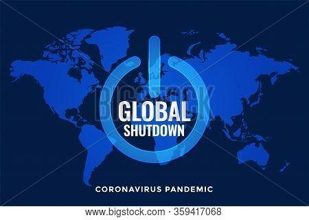 Global Lockdown And Shutdown With World Map
