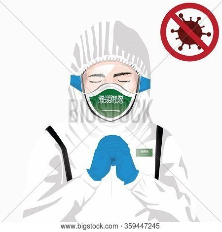 Covid-19 Concept. Saudi Arabian Medical Staff Wearing Mask In Protective Clothing And Praying For Ag