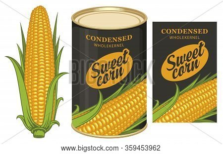 Vector Banner For Canned Sweet Corn With Corn Cob, Label And Tin Can. Label Design With A Corn Cob A