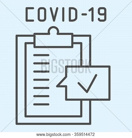 Test Board Thin Line Icon. Medical Checklist Report With Approved Covid-19 Diagnosis Outline Style P