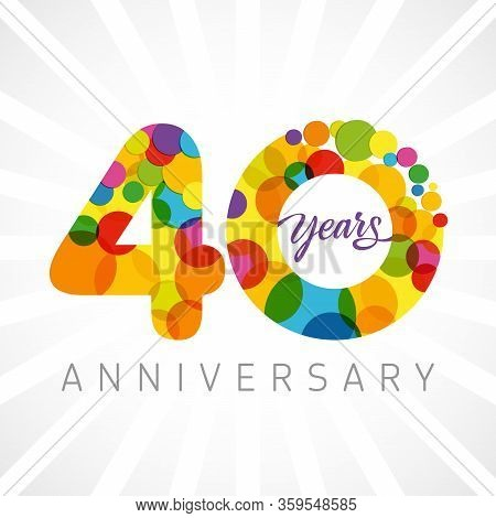 40 Th Anniversary Numbers. 40 Years Old Multicolored Congrats. Cute Congratulation Concept. Isolated