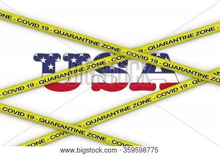 Covid-19 Warning Yellow Ribbon Written With: Quarantine Zone Cover 19 On Usa Flag Illustration. Coro
