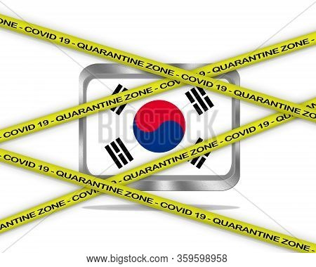 Covid-19 Warning Yellow Ribbon Written With: Quarantine Zone Cover 19 On South Korea Flag Illustrati