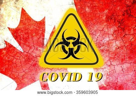 Quarantine Sign Covid 19 On The Background Of The Flag Of Canada