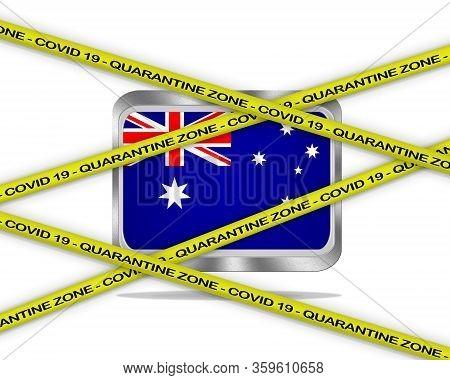 Covid-19 Warning Yellow Ribbon Written With: Quarantine Zone Cover 19 On Australia Flag Illustration