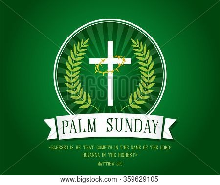 Template Banner For Palm Sunday With Cross, Green Palm Leaf And Text Matthew 21:9. Palm Sunday Backg