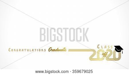 Class Off 2020 Year Congratulation Graduate, Golden Lines Design. Gold Vector Illustration Graduatio