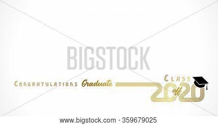 Class Off 2020 Year Congratulation Graduate, Golden Lines Design. Gold Vector Illustration Graduatio