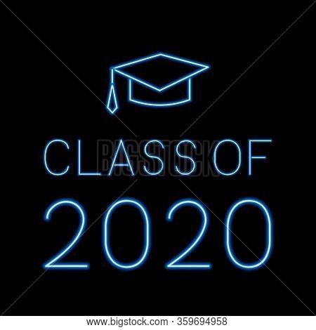 Class Of 2020 Blue Neon Lettering With Graduation Cap On Black Background. Congratulations To Gradua
