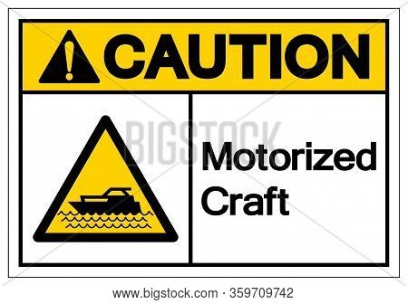 Caution Motorized Craft Symbol, Vector  Illustration, Isolated On White Background Label. Eps10