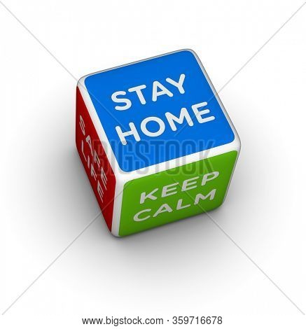 Dice with Stay Home, Keep Calm and Safe Life signs. 3D illusration on white background.