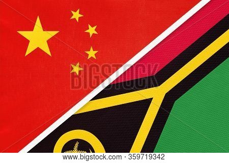 China Or Prc Vs Vanuatu National Flag From Textile. Relationship Between Asian And Oceania Countries