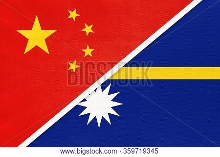 China Or Prc Vs Nauru National Flag From Textile. Relationship Between Asian And Oceania Countries.