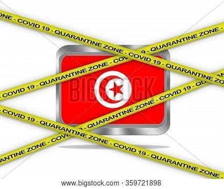 Covid-19 Warning Yellow Ribbon Written With: Quarantine Zone Cover 19 On Tunisia Flag Illustration.