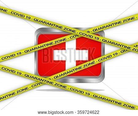 Covid-19 Warning Yellow Ribbon Written With: Quarantine Zone Cover 19 On Switzerland Flag Illustrati
