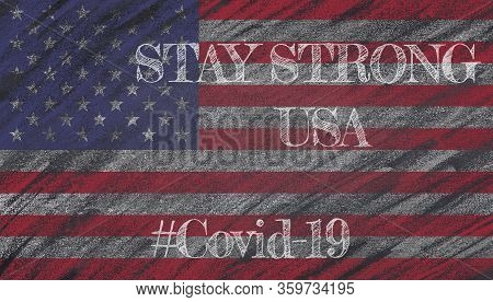 Patriotic Inspirational Positive Quote About Novel Coronavirus Covid-19 Pandemic. Stay Strong Usa.