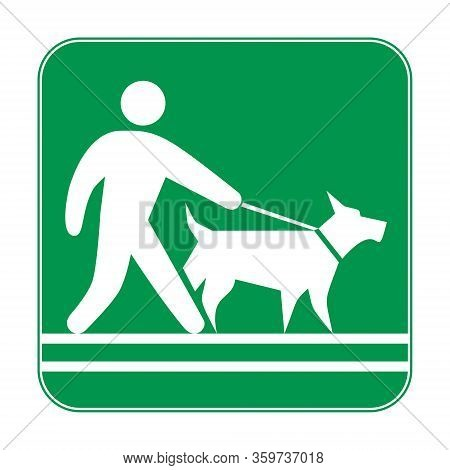 Green Sign, Man Walking With A Dog On A Leash. Prohibiting And Resolving Signs.