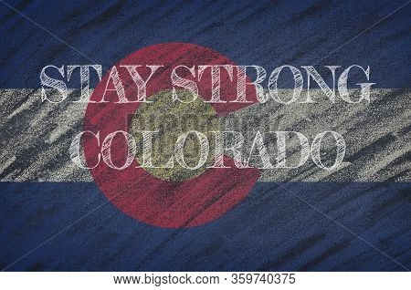Covid-19 Warning. Quarantine Zone Covid 19 On Colorado ,flag Illustration. Coronavirus Danger Area,