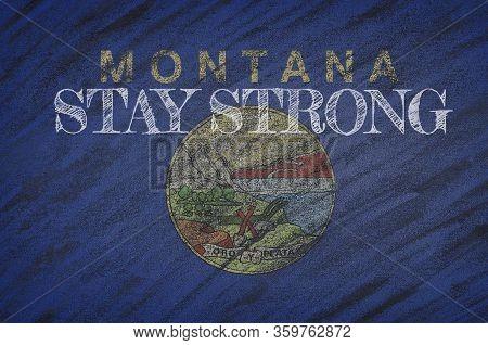 Covid-19 Warning. Quarantine Zone Covid 19 On Montana ,flag Illustration. Coronavirus Danger Area, Q