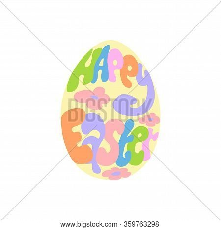 Happy Easter Text Lettering In Cartoon Paschal Egg On White Background. Vector Illustration Of Cute