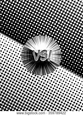 Comic Rivalry Vertical Concept With Black And White Sides Vs Wording Halftone And Rays Effects. Vect