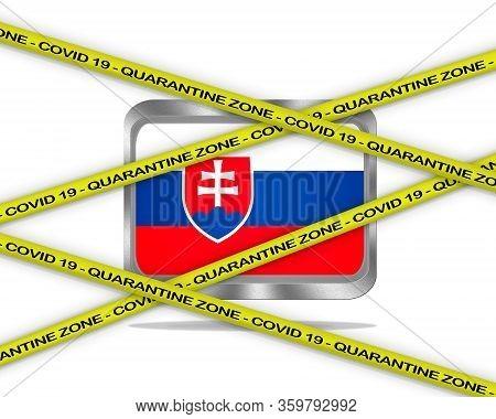 Covid-19 Warning Yellow Ribbon Written With: Quarantine Zone Cover 19 On Slovakia Flag Illustration.
