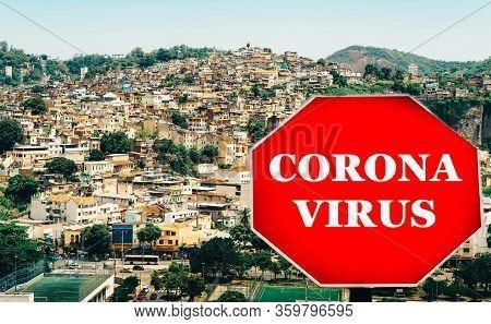 Rio De Janeiro, Brazil Hillside Shantytown Also Known As A Favela With A Corona Virus Covid-19 Warni