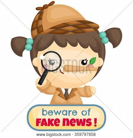 A Vector Of Cute Girl With Detective Costume Become Alert Of Fake News