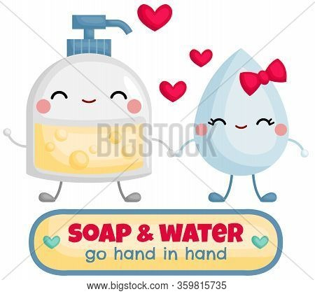 A Vector Of Cute Foaming Soap And Water Holding Hand Together