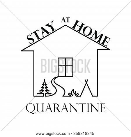 Stay At Home, Stay Safe - Lettering Typography Poster With Text For Self Quarine Times. No Travel. V