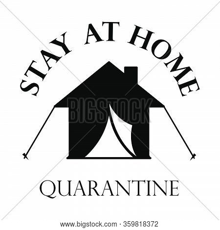 Stay At Home, Poster With Text For Self Quarine Times. No Travel. Vector Illustration, Eps 10.