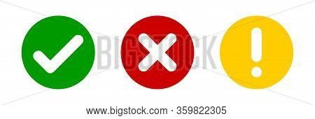 Check Mark Cross Exclamation Circle Sign. Vector Isolated Elements. Check Mark Icon Sign Vector. Gre