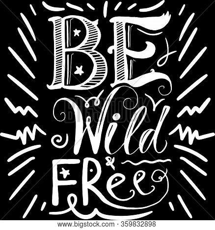 Art Poster Wild Free Original Hand Drawn Quote