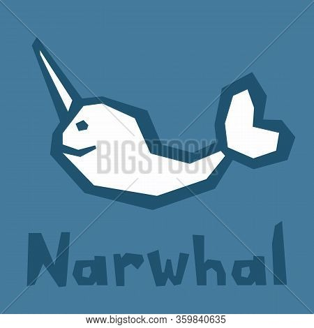 Narwhal Animal Vector Silhouette Illustration On Blue. Brutal Modern Style. Text - Funny Lettering.