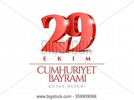 29 Ekim Cumhuriyet Bayrami Kutlu Olsun. Red 3d Numbers. 29 October Republic Day Turkey And The Natio