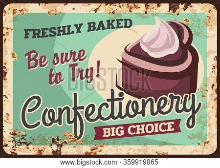 Pastry Cakes And Confectionery Sweets, Bakery Desserts, Vector Rust Metal Plate Sign, Retro Grunge P