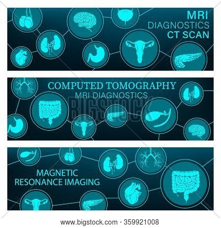 Mri Diagnostics And Ct Scans Of Organs, Brain And Heart Vector Banners Of Diagnostic Medicine. Magne