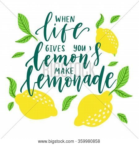 Citrus Typography Background With Quote - When Life Gives You Lemons Make Lemonade.