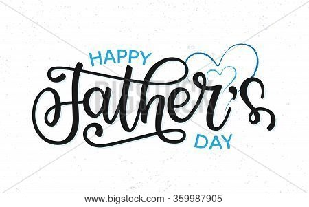 Happy Fathers Day Lettering Typography Poster. Festive Illustration With Hand Drawn Celebration Quot