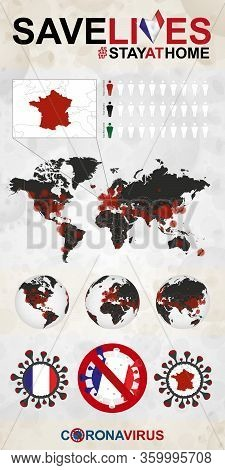 Infographic About Coronavirus In France - Stay At Home, Save Lives. France Flag And Map, World Map W
