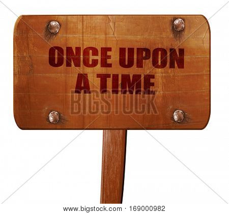 once upon a time, 3D rendering, text on wooden sign
