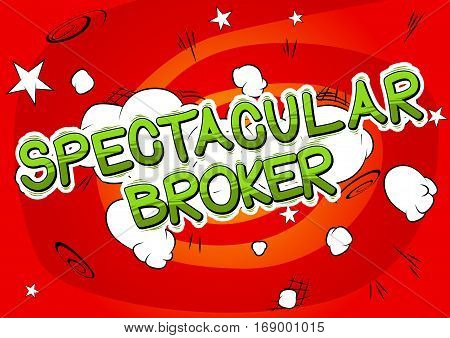 Spectacular Broker - Comic book style word on abstract background.