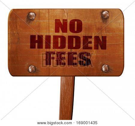 no hidden fees, 3D rendering, text on wooden sign