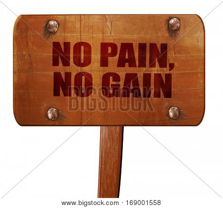 no pain, no gain, 3D rendering, text on wooden sign